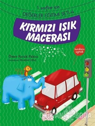 Kırmızı Işık Macerası - Ömer Faruk Paksu - Nesil Çocuk Yayınları