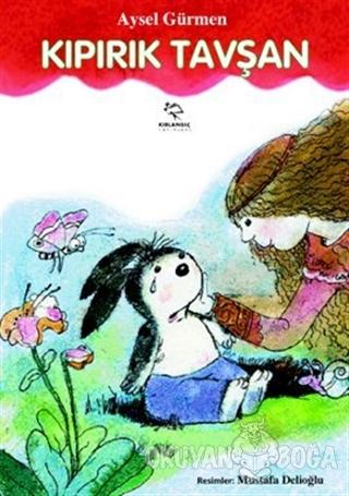 Kırpık Tavşan - Aysel Gürmen - Kırlangıç