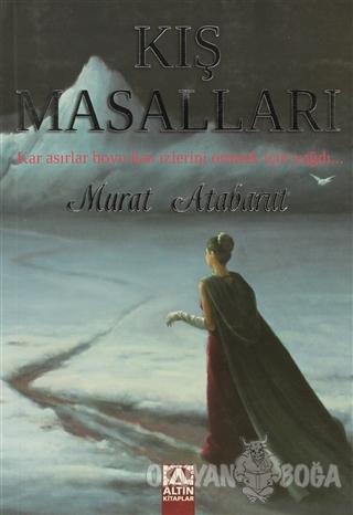 Kış Masalları - Murat Atabarut - Altın Kitaplar
