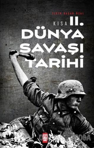 Kısa İkinci Dünya Savaşı Tarihi