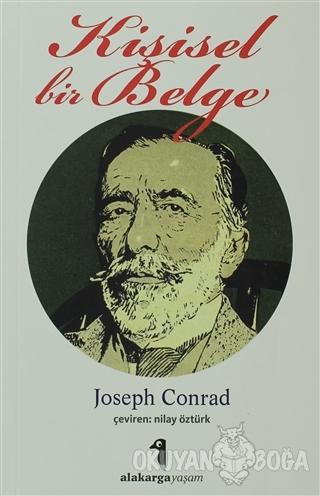 Kişisel Bir Belge - Joseph Conrad - Alakarga Sanat Yayınları
