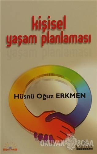 Kişisel Yaşam Planlaması - Hüsnü Oğuz Erkmen - Kariyer Yayınları