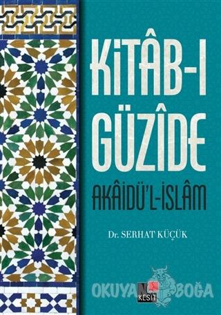 Kitab-ı Güzide : Akaidü'l-İslam