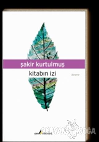 Kitabın İzi - Şakir Kurtulmuş - Çıra Yayınları