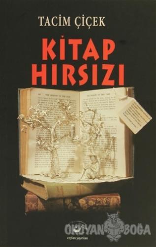 Kitap Hırsızı - Tacim Çiçek - Ceylan Yayınları