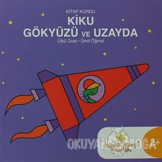 Kitap Kurdu Kiku Gökyüzü ve Uzayda - Ülkü Ovat - um:ag Yayınları