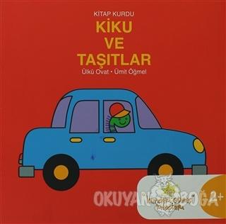 Kitap Kurdu Kiku ve Taşıtlar - Ülkü Ovat - um:ag Yayınları