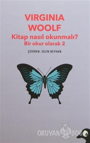 Kitap Nasıl Okunmalı? Bir Okur Olarak 2 - Virginia Woolf - Alakarga Sa
