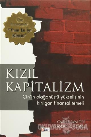 Kızıl Kapitalizm - Carl E. Walter - Abm Yayınevi