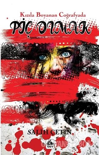 Kızıla Boyanan Coğrafyada Piç Olmak - Salih Çetin - Öğretmenim Dergisi