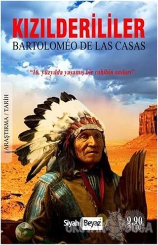 Kızılderililer - Bartolomeo De Las Casas - Siyah Beyaz Yayınları