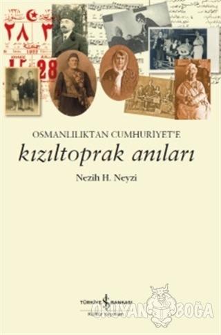 Kızıltoprak Anıları - Nezih H. Neyzi - İş Bankası Kültür Yayınları