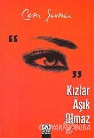 Kızlar Aşık Olmaz - Cem Şancı - Altın Kitaplar