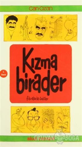 """Kızma Birader """"Fıkralarla Ünlüler"""" - Can Ozan - Bilgi Yayınevi"""