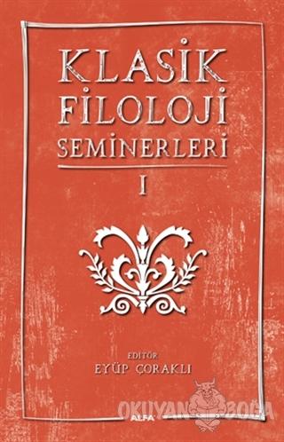 Klasik Filoloji Seminerleri 1 - Kolektif - Alfa Yayınları