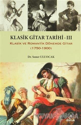 Klasik Gitar Tarihi 3 - Soner Uluocak - Doruk Yayınları