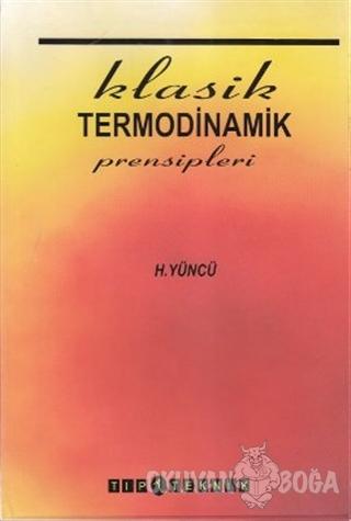 Klasik Termodinamik Prensipleri - Hafit Yüncü - Pelikan Tıp Teknik Yay