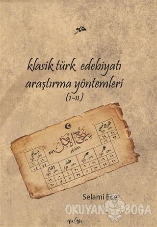 Klasik Türk Edebiyatı Araştırma Yöntemleri (1-2) (Ciltli) - Selami Ece