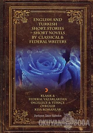 Klasik ve Federal Yazarlardan İngilizce ve Türkçe Öyküler Kısa Romanla