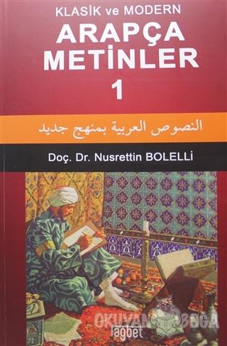 Klasik ve Modern Arapça Metinler 1 - Nusrettin Bolelli - Rağbet Yayınl