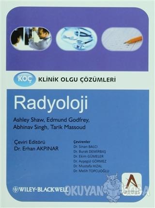 Klinik Olgu Çözümleri: Radyoloji - Ashley S.Shaw - Akademisyen Kitabev