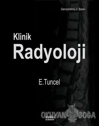 Klinik Radyoloji - E. Tuncel - Nobel Tıp Kitabevi