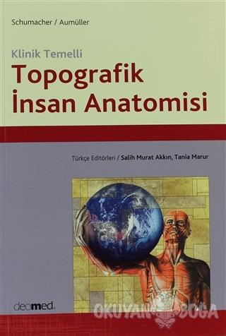 Klinik Temelli Topografik İnsan Anatomisi - Salih Murat Akkın - Deomed