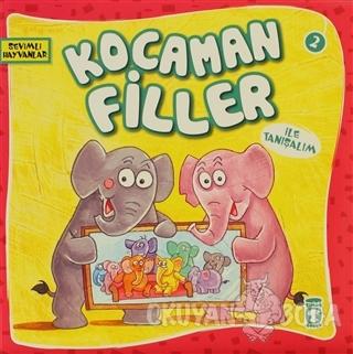 Kocaman Filler ile Tanışalım - Kolektif - Timaş Çocuk - İlk Çocukluk