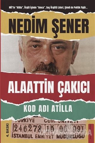 Kod Adı Atilla - Nedim Şener - Destek Yayınları