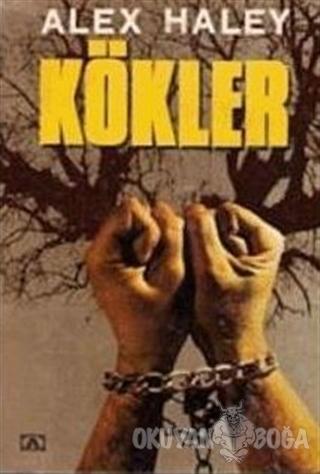 Kökler - Alex Haley - Altın Kitaplar