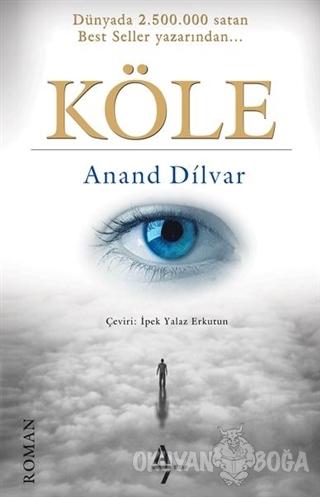 Köle - Anand Dilvar - A7 Kitap