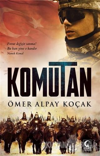 Komutan - Ömer Alpay Koçak - Kamer Yayınları