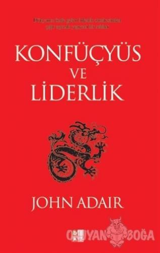 Konfüçyüs ve Liderlik - John Adair - Babıali Kültür Yayıncılığı