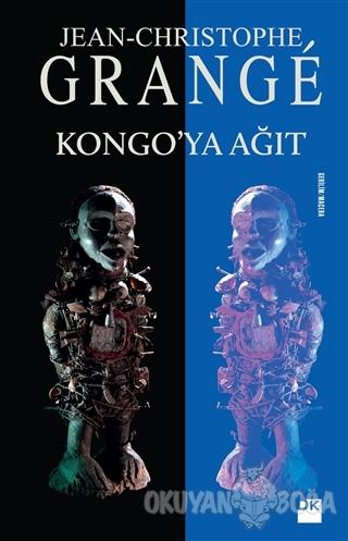 Kongo'ya Ağıt - Jean-Christophe Grange - Doğan Kitap