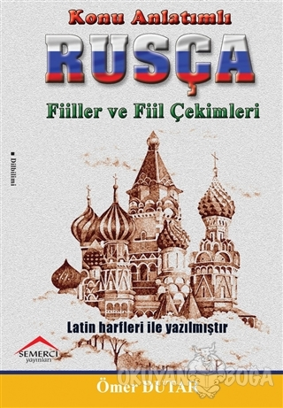 Konu Anlatımlı Rusça Fiiller ve Fiil Çekimleri - Ömer Dutar - Semerci