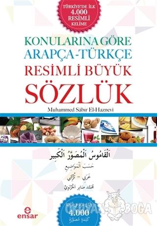 Konularına Göre Arapça - Türkçe Resimli Büyük Sözlük - Muhammed Sabır