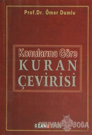 Konularına Göre Kuran Çevirisi - Ömer Dumlu - Ozan Yayıncılık