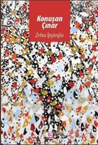 Konuşan Çınar - Zehra İpşiroğlu - E Yayınları