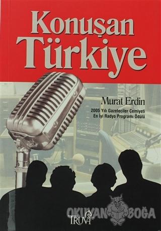 Konuşan Türkiye - Murat Erdin - Truva Yayınları