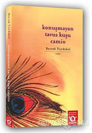 Konuşmayan Tavus Kuşu Camio - Berrak Yurdakul - Okuyan Us Yayın