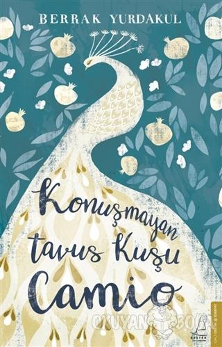 Konuşmayan Tavus Kuşu Camio - Berrak Yurdakul - Destek Yayınları