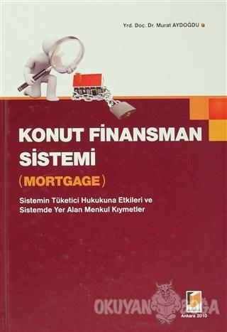 Konut Finansman Sistemi - Mortgage (Ciltli) - Murat Aydoğdu - Adalet Y
