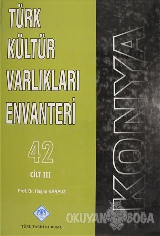 Konya Türk Kültür Varlıkları Envanteri Cilt: 3 (Ciltli)