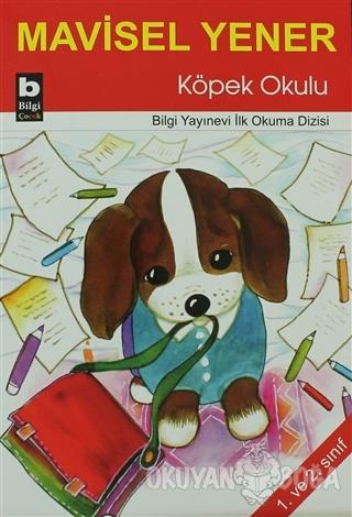 Köpek Okulu - Mavisel Yener - Bilgi Yayınevi