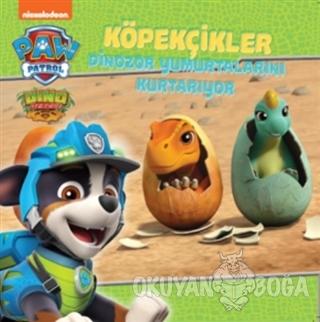 Köpekçikler Dinozor Yumurtalarını Kurtarıyor - Paw Patrol - Kolektif -