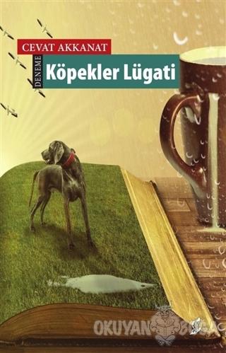 Köpekler Lügatı - Cevat Akkanat - Okur Kitaplığı