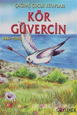 Kör Güvercin - Bekir Yıldız - Özyürek Yayınları