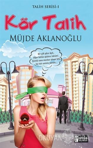 Kör Talih - Müjde Aklanoğlu - Parola Yayınları