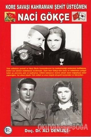 Kore Savaşı Kahramanı Şehit Üsteğmen Naci Gökçe - Ali Denizli - Pelika
