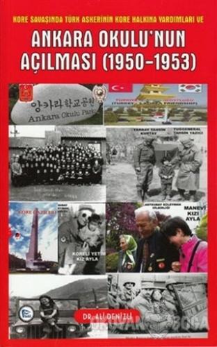 Kore Savaşında Türk Askerinin Kore Halkına Yardımları ve Ankara Okulu'nun Açılması 1950 - 1953